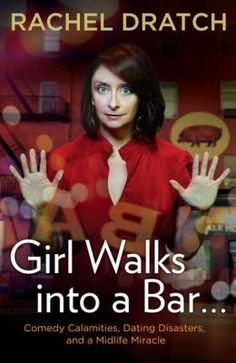 Girl Walks into a Bar... by Rachel Dratch  -- The former Saturday Night Live comedienne recounts her midlife career slump, long-distance relationship, and unplanned motherhood, which culminated in uproarious childcare activities and the bewilderment of friends and family members. #books #reading