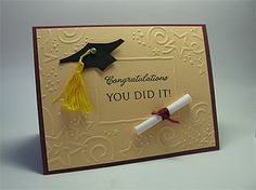 stamping up north Graduation Embossed Cards, Stamping Up Cards, Congratulations Card, Cool Cards, Creative Cards, Homemade Cards, Cardmaking, Birthday Cards, Embossing Folder