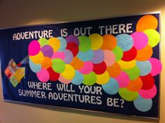 End of school bulletin board idea: Adventure is out there - Where will your summer adventures be? Children write their plans for the summer on a balloon. Summer Bulletin Boards, Bulletin Board Display, Classroom Bulletin Boards, Disney Bulletin Boards, Display Boards, School Displays, Classroom Displays, Classroom Themes, Library Displays