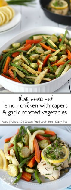 30 Minute Lemon Chicken with Capers and Garlic Roasted Vegetables | Paleo dinner | Whole 30 dinner | Grain-free dinner | Egg-free dinner | Dairy-free dinner || The Real Food Dietitians #whole30dinner #healthydinner #paleodinner