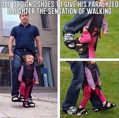This dad is amazing. This dad lets this little lady feel the sensation of walking with his homemade device. Cool.
