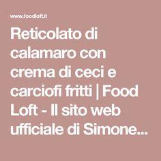 Reticolato di calamaro con crema di ceci e carciofi fritti | Food Loft - Il sito web ufficiale di Simone Rugiati