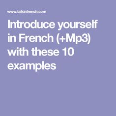 If you want to introduce yourself in French, take a look of these 10 examples. This Article Include so you can practice listening & your pronunciation. Media Communication, Core French, Teaching French, Learn French, French Language, How To Introduce Yourself, Learning, Bingo, Language Arts