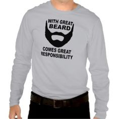8af9e954 With Great Beard Comes Great Responsibility – Stimulating Beard Quote on  Light Steel colored Men's Shirt