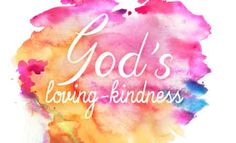 Duane Sheriff Ministries. Message: God's Loving Kindness. link to website with video message.  When we understand God's loving kindness toward us, we will be able to extend it to other people.