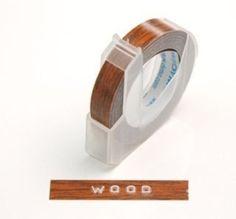 Woodgrain Dymo tape.