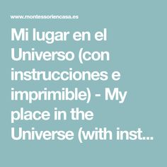 Mi lugar en el Universo (con instrucciones e imprimible) - My place in the Universe (with instructions and printable) • Montessori en Casa