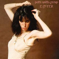 Classic album, first owned on vinyl way back. Shows the vibrancy of her. Many great tracks but need to be in the right mood for it. [Easter (Patti Smith Group album) - Wikipedia, the free encyclopedia] Patti Smith Easter, Patti Smith Albums, Lp Vinyl, Vinyl Records, Rare Vinyl, Patti Smith Group, Just Kids, Nights Lyrics, Pochette Album