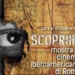 Da oggi fino a venerdì 10, alla Casa del Cinema, terza edizione di SCOPRIR: mostra del  cinema iberoamericano di Roma. Tutte le proiezioni della rassegna SCOPRIR sono a ingresso libero fino a esaurimento dei posti disponibili.