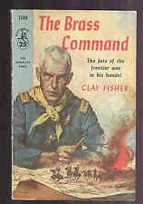 THE BRASS COMMAND Clay Fisher ( Will Henry)  Pocket Books 1956 1st SB