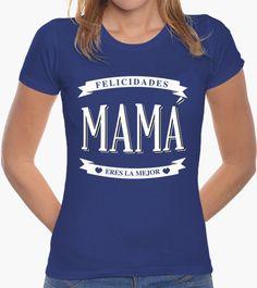 Camiseta Felicidades Mamá eres la mejor