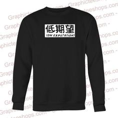 low expectations sweatshirt