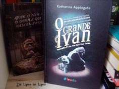 O Grande Ivan (Katherine Applegate) eu não esperava que o livro fosse tão bom, mas me surpreendeu, é uma história fofa, envolvente e ágil.