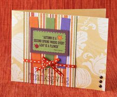 Use the bright colors of the season to decorate this festive fall harvest card. SOURCES Paper: Paper Salon (Spice Fall Harvest), Hobby Lobby (Olive), Bazzill Basics Paper (Forget-Me-Not, Toronto, French Silk), Bo-Bunny Press (Fall Festive Stripe). Stamps: Hero Arts (Happy Thanksgiving). Ink: Stewart Superior Palette (Burnt Umber). Ribbon: May Arts (orange striped). Accents: The Paper Studio (Antique Copper brads), Reminisce (Shades of Autumn die-cut sticker)./