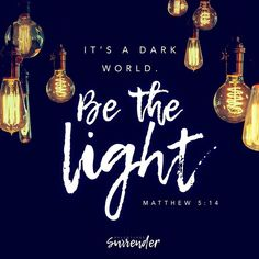 Bible Verse: Matthew 5:14 Be the Light