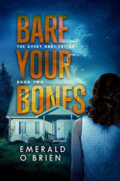 Bare Your Bones (The Avery Hart Trilogy Book 2) by Emerald O'Brien