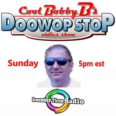 Sunday at 5pm Eastern Cool Bobby B's DooWop Stop Remember Then Radio http://rememberthenradio.com/  http://tunein.com/radio/Remember-Then-Radio-s184042/ …