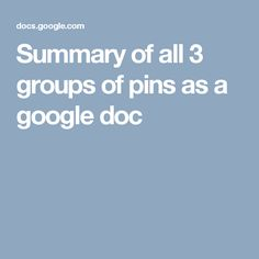 Summary of all 3 groups of pins as a google doc