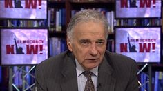American Fascism: Ralph Nader Decries How Big Business Has Taken Control of the U.S. Government | Democracy Now!