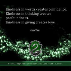 As we show kindness to others it will create within them a confidence in us, a love between us and a profoundness of the positive depth of our characters.