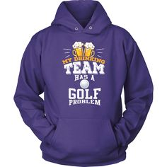 d4d6a83edad76 My Drinking Team Has A Golf Problem Hoodie - Funny Gift
