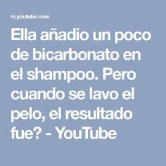 Ella añadio un poco de bicarbonato en el shampoo. Pero cuando se lavo el pelo, el resultado fue? - YouTube