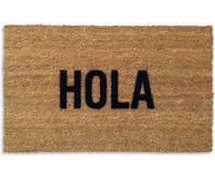 Hola Doormat - contemporary - doormats - Better Living Through Design Contemporary Door Mats, Coir Doormat, Welcome Mats, Cool Stuff, Funny Stuff, My Dream Home, Dream Homes, Home And Living, Living Room