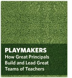 This report explores how principals of high-performing schools build strong teams and help their teachers continuously improve.