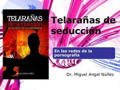 La pornografía y tú by Miguel Angel Nunez via slideshare