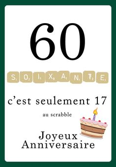 Humorous birthday scrabble card 60 years old. The figure 60 is written with the scrabble tokens and at the bottom the message, it's only 17 at scrabble e by Happy Birthday, Birthday Wishes, Birthday Cards, Birthday Humorous, Scrabble Cards, Happy B Day, Diy Cards, Mini Albums, Special Day