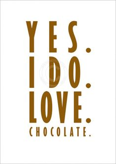 i do love chocolate Chocolate Quotes, I Love Chocolate, Craving Chocolate, Chocolate Heaven, Chocolate Shop, Chocolate Art, Chocolate Lovers, Food Quotes, Me Quotes
