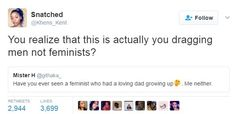 Also, NEWS FLASH. You can have a loving male figure in your life AND believe in equality! WHAT A CONCEPT! #LoveIssues