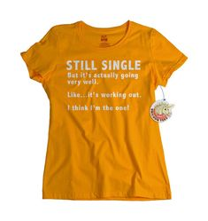 Gift For Single Friend Funny T shirt Mens No by UnicornTees, $14.99