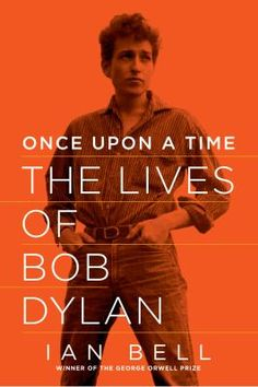 Half a century ago, a youth from the American hinterland and began a cultural revolution. The world is still coming to terms with what Bob Dylan accomplished in his artistic explosion upon popular culture.In Once Upon a Time, award-winning author Ian Bell draws together the tangled strands of the many lives of Bob Dylan in all their contradictory brilliance. For the first time, the laureate of modern America is set in his entire context: musical, historical, literary, political, and…