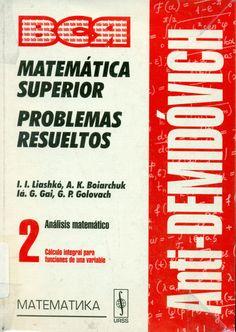 Código: MAT 139 M VOL.2 Título: Matemática superior : Problemas resueltos  Autor: Liashko, Ivan Ivanovich Pie de Imprenta: Moscú Editorial URSS cop.1999 - 2002