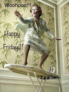 Image for a 'board ' housewife - ironing board or surf board ? - Imagination can help prevent madness ! - well maybe too late for me though ! Memes Super Graciosos, Its Friday Quotes, Friday Memes, Lets Dance, Birthday Wishes, Past, Funny Quotes, Humor Quotes, Funny Humor