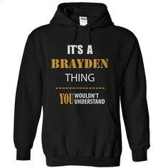 its a Brayden Thing - #long tshirt #black sweatshirt. SIMILAR ITEMS => https://www.sunfrog.com/Names/its-a-Brayden-Thing.html?68278