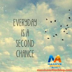 Everyday Is A Second Chance!!! #massiveactionblog #quotes  ____________  Double tap if you agree and tag your friends