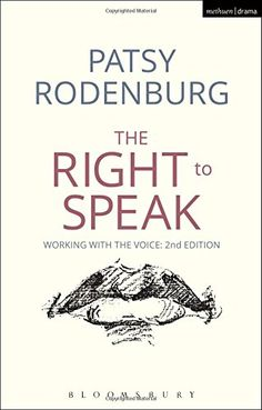 The Right to Speak: Amazon.co.uk: Patsy Rodenburg: 9781472573025: Books
