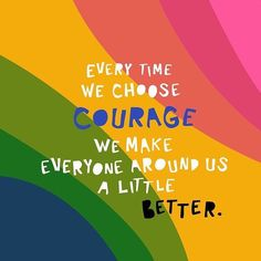 and the world around us a little braver Courageous truths call for full-on rainbows dont you think? Grateful for strong women leaders like Brene who are changing the way we see ourselves and love those around us. Words Quotes, Wise Words, Me Quotes, Motivational Quotes, Inspirational Quotes, Brave Quotes, Heart Quotes, Friend Quotes, Positive Affirmations