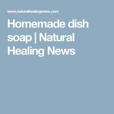 Homemade dish soap | Natural Healing News