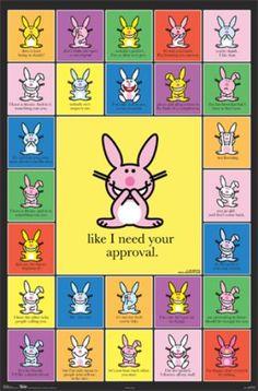 Happy Bunny makes me laugh!