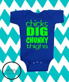 Items similar to Chicks Dig Chunky Thighs Onesie. A Funny Onesie For A Chubby Baby. on Etsy Chubby Babies, Funny Babies, Cute Babies, Pyjamas, Our Baby, Baby Boy, Everything Baby, Baby Time, Ms Gs