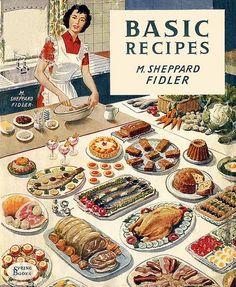Basic Recipes: The Foundations of Modern Cookery by Margaret Sheppard Fidler on Rabelais Retro Recipes, Old Recipes, Vintage Recipes, Cookbook Recipes, Cooking Recipes, 1950s Recipes, Homemade Cookbook, Cookbook Ideas, Cooking Cake