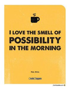 I love the smell of possibility in the morning quotes positive quotes quote positive morning positive quote quotes and sayings image quotes picture quotes Coffee Talk, Coffee Is Life, I Love Coffee, My Coffee, Morning Coffee, Coffee Cups, Coffee Break, Coffee Shop, Coffee Girl
