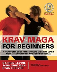 Krav Maga for Beginners : A Step-By-Step Guide to the World's Easiest-To-Learn, Most-Effective Fitness and Fighting Program Krav Maga Techniques, Self Defense Techniques, Krav Maga Worldwide, Israeli Krav Maga, Krav Maga Self Defense, Learn Krav Maga, Combat Training, New Students, Mixed Martial Arts