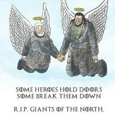 Some heroes hold doors. Others break them down. RIP giants of the North. Hodor. Wun Wun. Game of Thrones. ASOIAF
