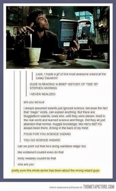 Funny pictures about Awesome leaky cauldron science wizard. Oh, and cool pics about Awesome leaky cauldron science wizard. Also, Awesome leaky cauldron science wizard. Harry Potter Love, Harry Potter Fandom, Harry Potter Memes, Potter Facts, Hogwarts, We Are Bears, The Nerd, Movies Quotes, Hp Movies