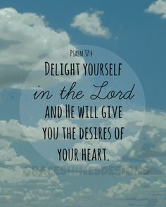 Psalm 37:4 'Delight yourself in the Lord and He will give you the desires of your heart' iPhone background with Christian quote