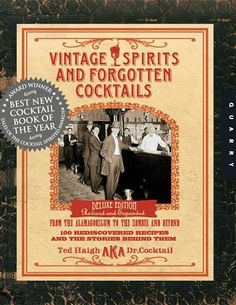 """VINTAGE SPIRITS AND FORGOTTEN COCKTAILS. $19.99, 100 Rediscovered Recipes and the stories behind them by renowned historian Dr. Cocktail. The exotic tastes of once popular drinks such as the Widow''s Kiss, the Soother, Flying Dutchman, Satan''s Whiskers,Blood & Sand, Ritz Sidecar, Honeymooner, Hanky Panky and Seventh Heaven pay homage to the grand beverages and great bartenders of the past w/ persuasive sips and intriguing lore. Spiral bound. Hrdcvr. 352p. 8""""."""